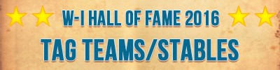W-I Hall of Fame Tag Teams & Stables